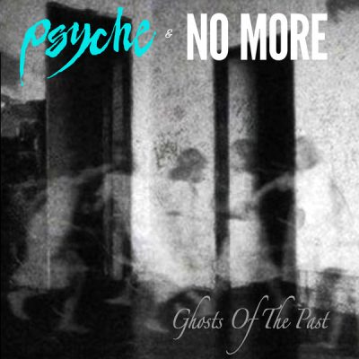 Psyche & No More - Ghosts of the Past