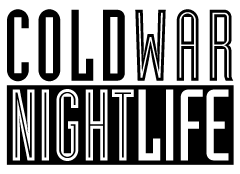 Cold War Night Life